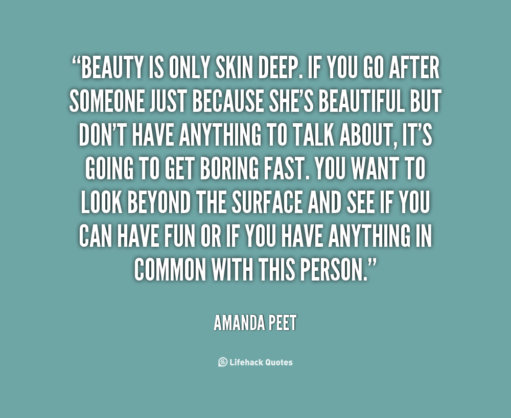 Deep Quotes: Beauty Is Only Skin Deep Quotes. QuotesGram