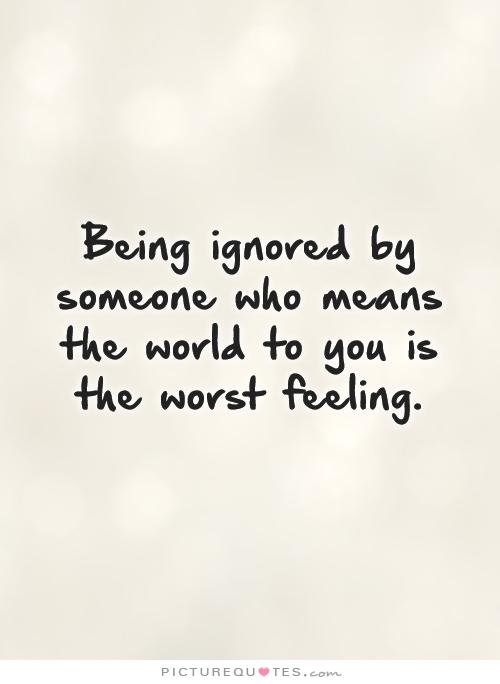 Ignored being feeling of Are You