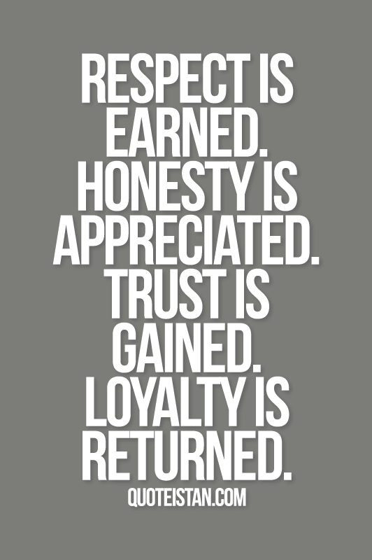 Trust Must Be Earned Quotes Quotesgram