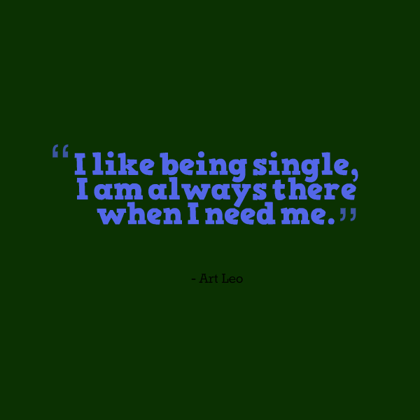 Sad Quotes About Being Single Quotesgram: Famous Quotes About Being Single. QuotesGram