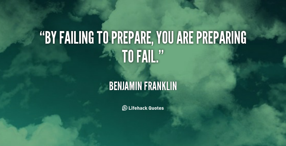 by failing to prepare you are By failing to prepare, you are preparing to fail by philosiblog on 4 march 2013 in chocolate, failure, plan, preparation, setting an example, vision by failing to prepare, you are preparing to fail.