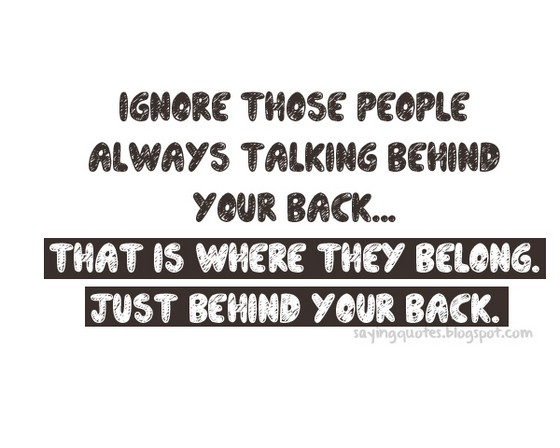 Quotes About Talking To People: Behind Your Back Quotes. QuotesGram