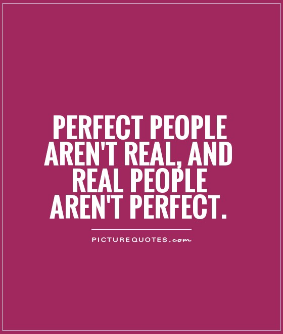 Quotes Of He Is The Perfect Man For Me: Perfect People Quotes. QuotesGram