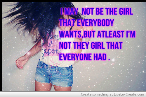 I May Not Be That Girl Quotes. QuotesGram