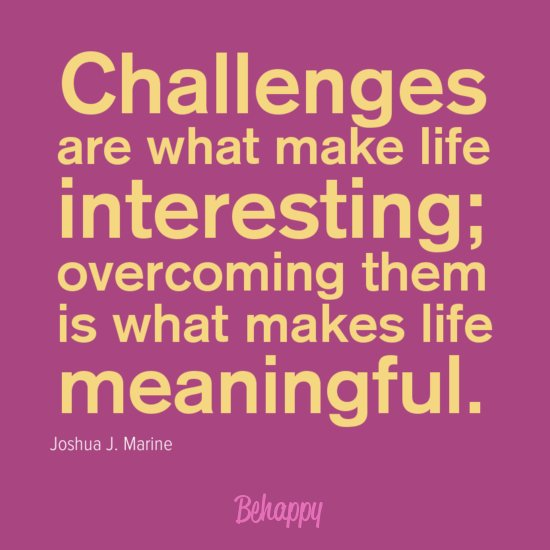 Overcoming Life Challenges Quotes. QuotesGram