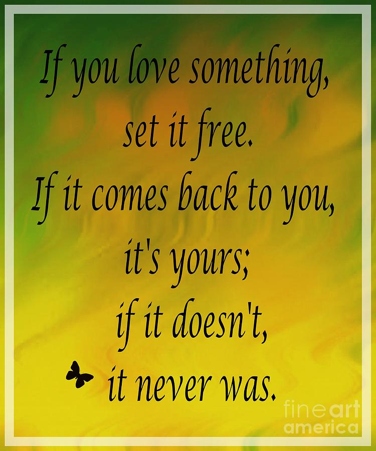 Funny Quotes If You Love Something Set It Free : 1328112636-if-you-love-something-set-it-free--watercolor-barbara ...