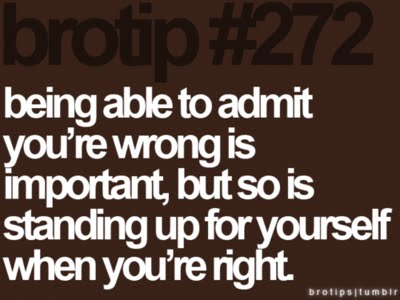 if you wrong admit it by Despite your best intentions and efforts, it is inevitable: at some point in your life, you will be wrong mistakes can be hard to digest, so sometimes we double down rather than face them our confirmation bias kicks in, causing us to seek out evidence to prove what we already believe the car you cut off has.