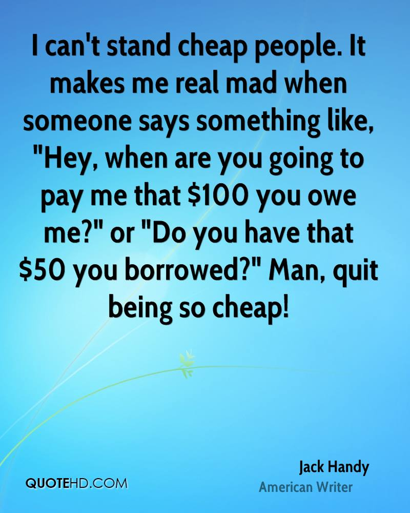 When That One Person Quotes: Cheap People Quotes. QuotesGram