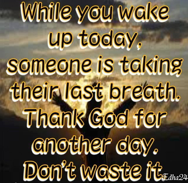 Thankful For A New Day Quotes: Thank God For Another Day Quotes. QuotesGram