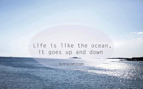Life Is Like The Ocean Quotes: Quotes About Life Is Like How The Ocean. QuotesGram