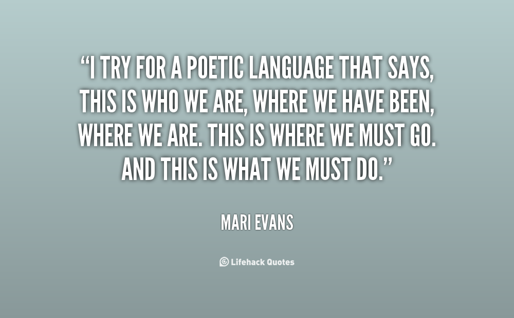 mari evans where have you gone The poem where have you gone by mari evans signifies love gone incredibly  amiss the point of view is first person narration the narrator talks directly to.