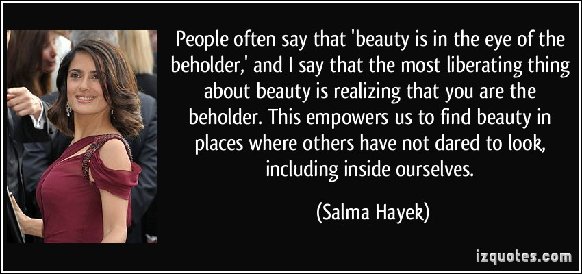 essays on beauty is in the eye of the beholder I highly agree with the statement beauty lies in the eye of the beholder , but i also feel that many aspects of our life contribute to how we can view a person or an object, that our elders.