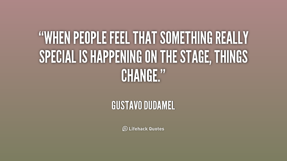 Want To Feel Special Quotes Quotesgram: Gustavo Dudamel Quotes. QuotesGram