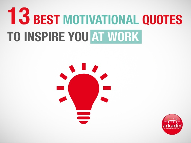 Best Motivational Quotes For Work: Best Motivational Work Quotes. QuotesGram