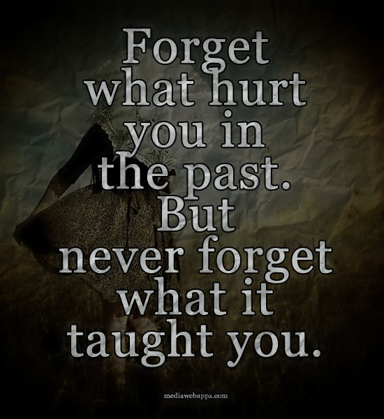Forget The Past Quotes: Never Forget Your Past Quotes. QuotesGram