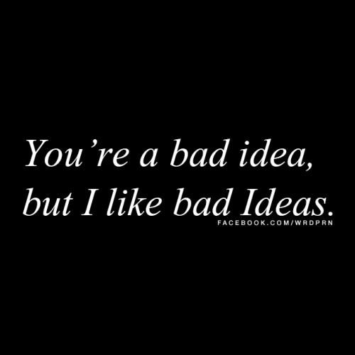 I Love You Badly Quotes: I Love Bad Boys Quotes. QuotesGram