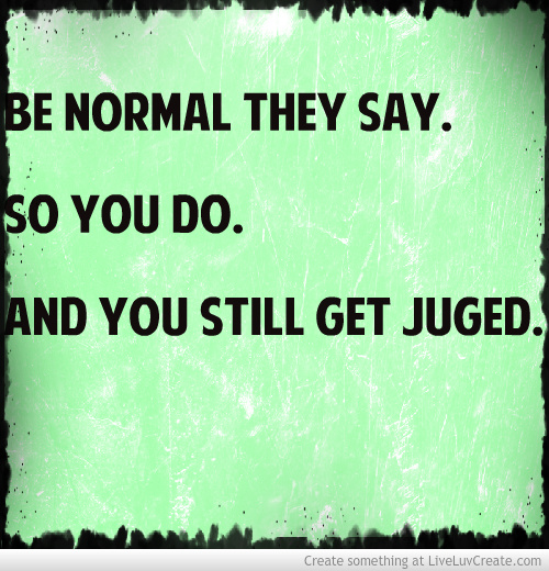 Funny Quotes About Being Dumb: Funny Quotes About Being Normal. QuotesGram