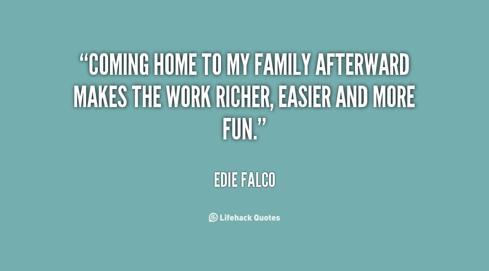 coming home quotes about family quotesgram