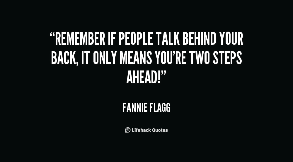 Quotes About People Talking Behind Your Back. QuotesGram