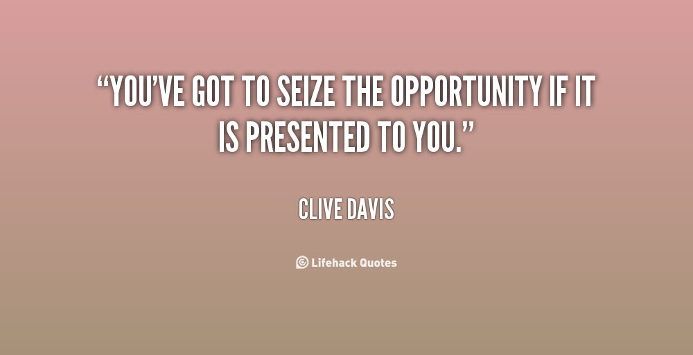 Quotes About Seizing Opportunity. QuotesGram