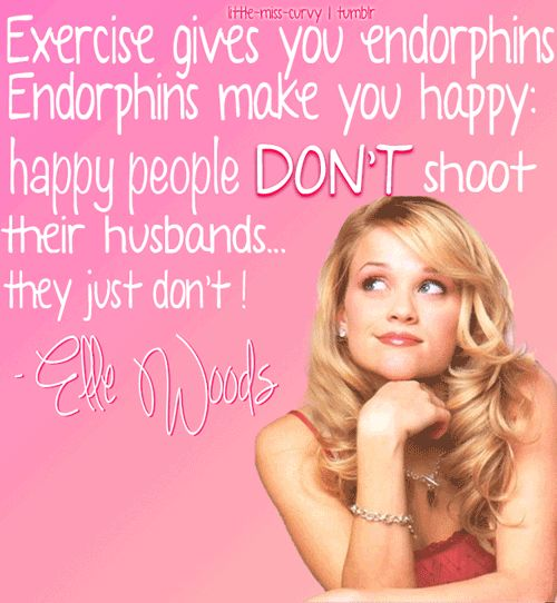 Image result for legally blonde quotes endorphins