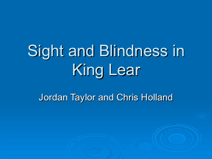 Sight & Vision in Shakespeare's King Lear