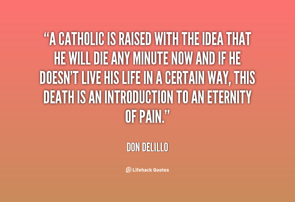 Quotes About Death Of A Friend Quotesgram: Catholic Quotes On Death. QuotesGram