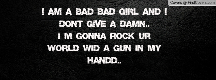 i am a bad girl quotes - photo #2