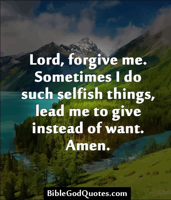 Lord Forgive Me Quotes. QuotesGram