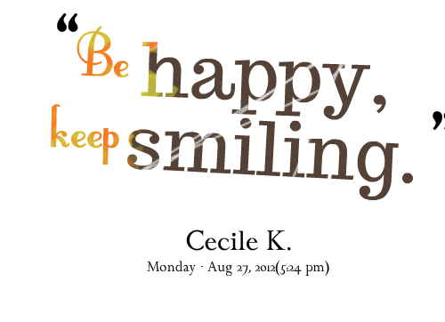 Quotes About Being Happy And Smiling. QuotesGram