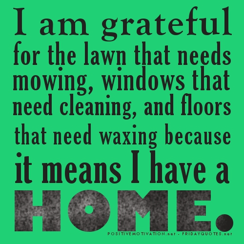 Motivational quotes about cleaning quotesgram for I need windows for my house