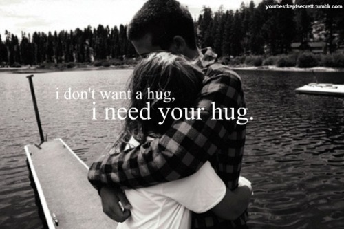 I Need A Hug Quotes. QuotesGram