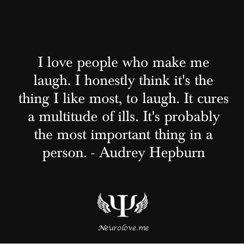 I Love People Who Make Me Laugh Audrey Hepburn Quotes
