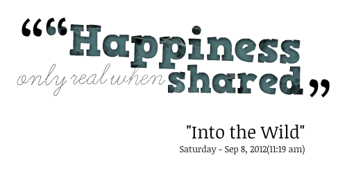 When Shared Happiness Quotes Quotesgram