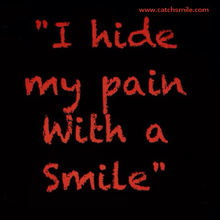 Smile When You Want To Cry Laugh To Hide The Pain Keep: I Smile To Hide The Pain Quotes. QuotesGram