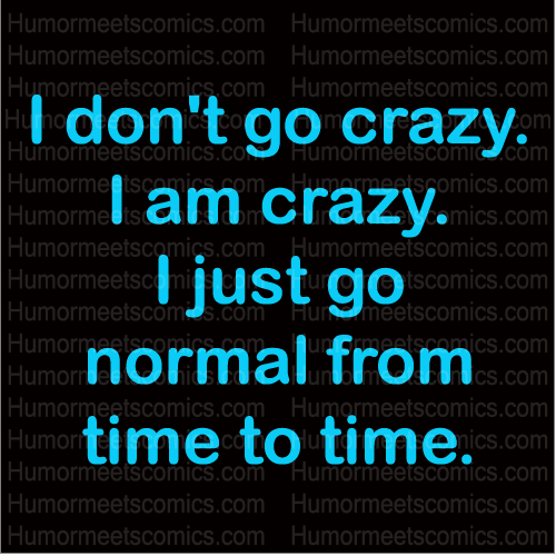 Crazy Funny Quotes And Sayings: Crazy Funny Quotes To Make You Laugh. QuotesGram