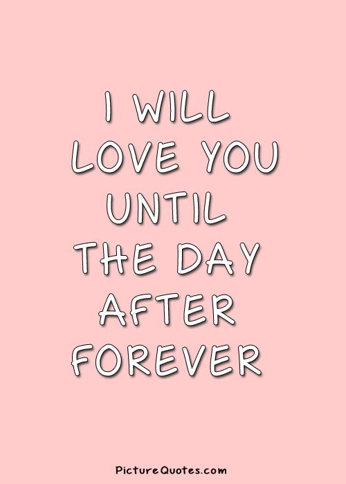 I Love You Until Quotes : Love You Till Quotes. QuotesGram