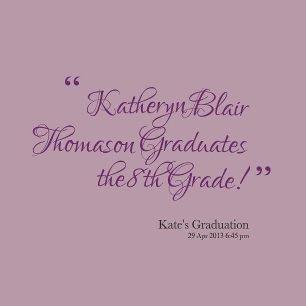 8th Grade Graduation Quotes Inspirational. QuotesGram