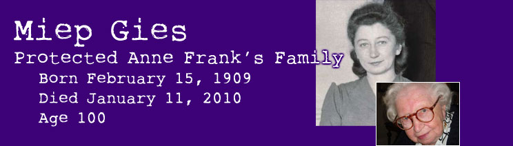 miep gies essay Free coursework on anne frank remembered from essayukcom,  miep gies starts from the very beginning of her association with the frank family and completes the.