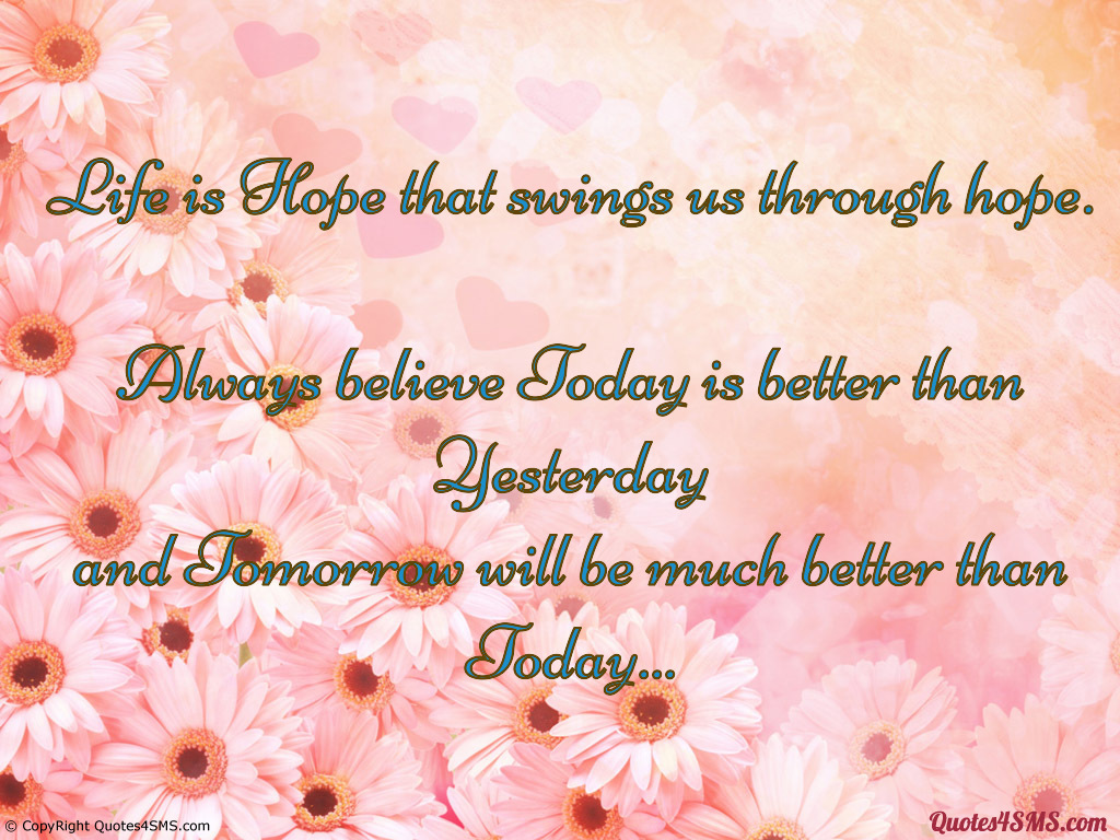 Hope For Better Days Quotes Quotesgram: Make Today Better Than Yesterday Quotes. QuotesGram