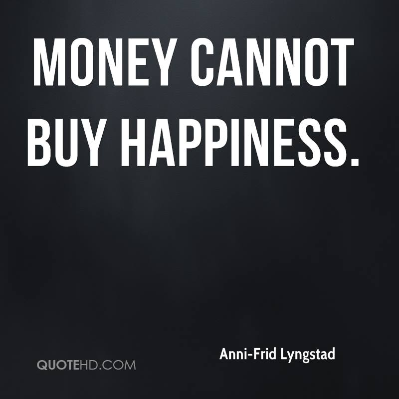 Money can buy everything even happiness essay