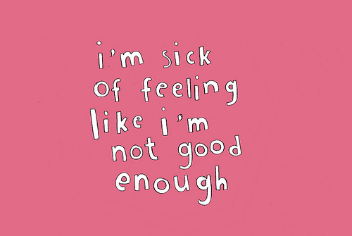 tumblr quotes about not feeling good enough in a relationship