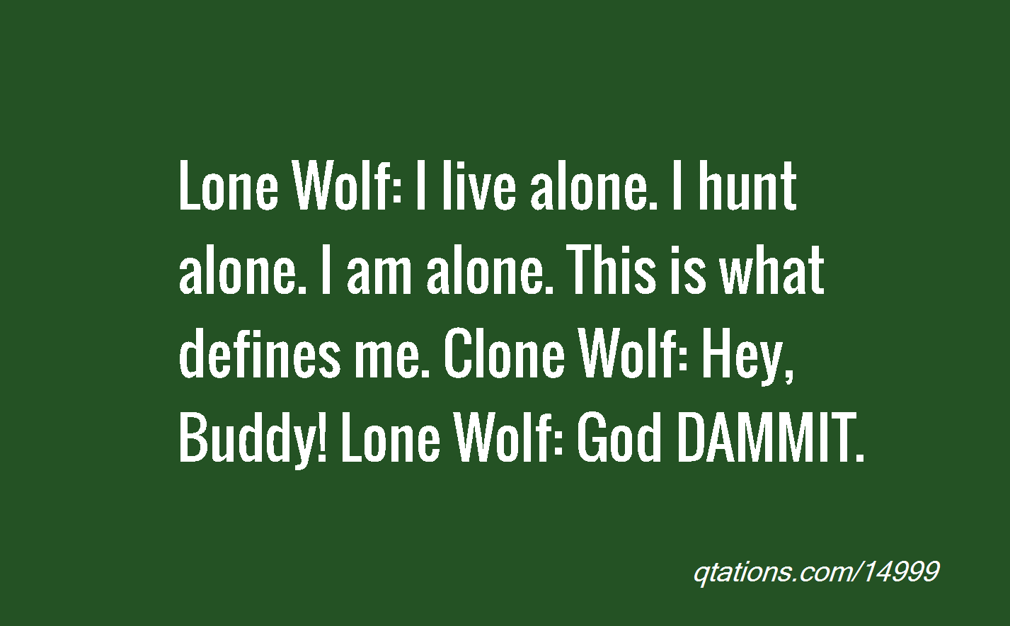 Lone wolf quotes - photo#28