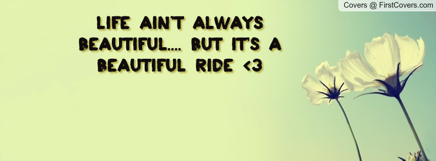 Life Is Beautiful Ride Quotes. QuotesGram