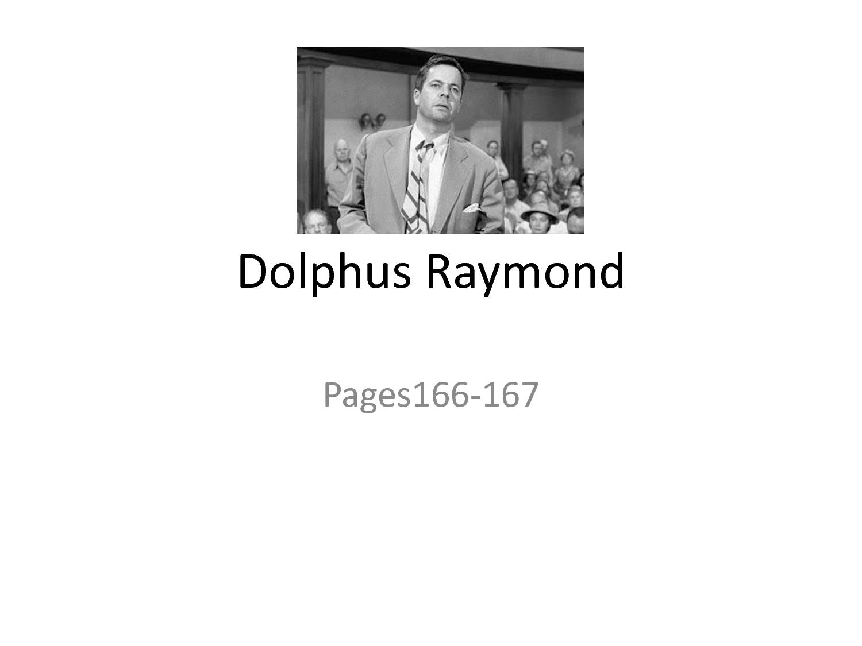 essay on dolphus raymond Dolphus raymond essay februari 11, 2018 / in uncategorized / door writing this dbq essay is not fun just want friday to get here.
