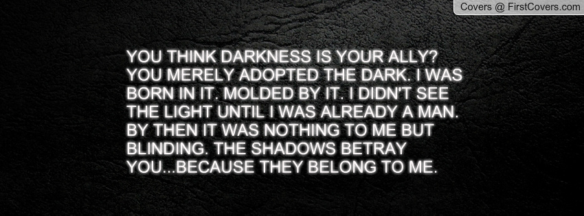 You Adopted The Darkness Quote: Dark Quotes On Adoption. QuotesGram