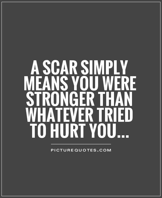 Tattoo Quotes About Scars: Scars Quotes. QuotesGram