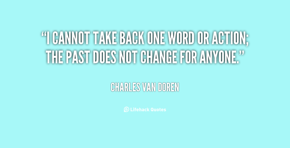 Taking Back Words Quotes. QuotesGram
