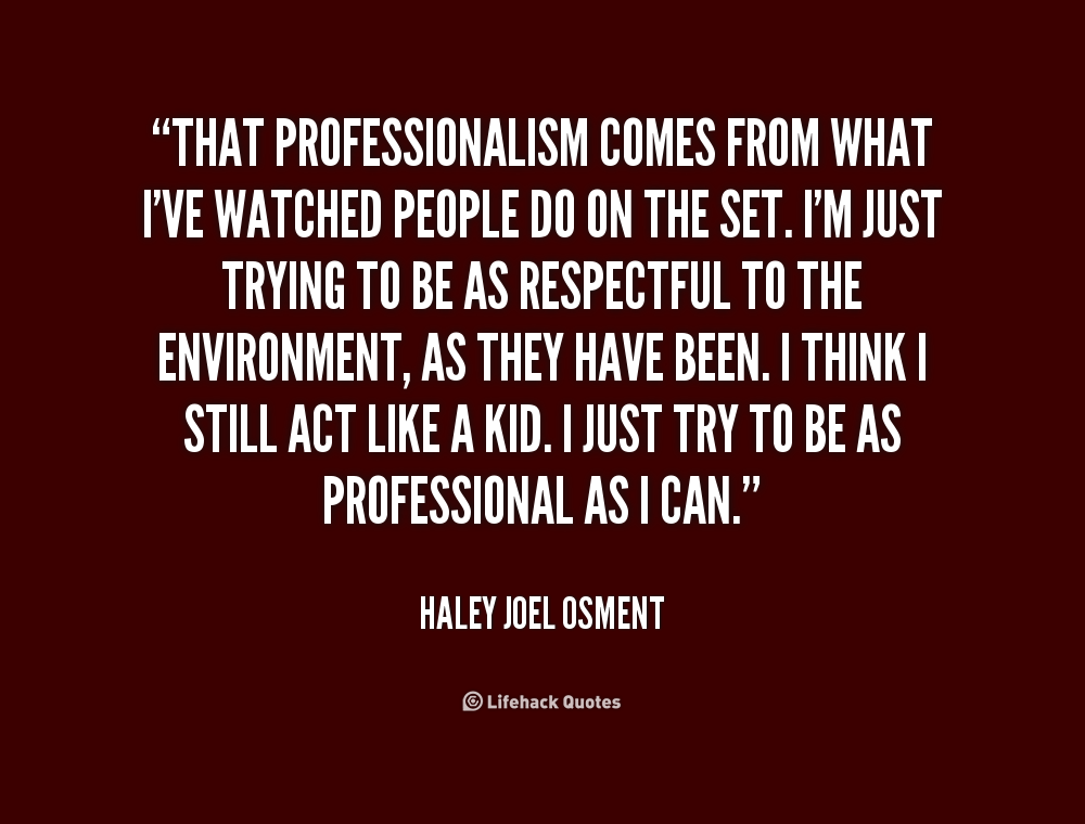 Professionalism Quotes Quotesgram