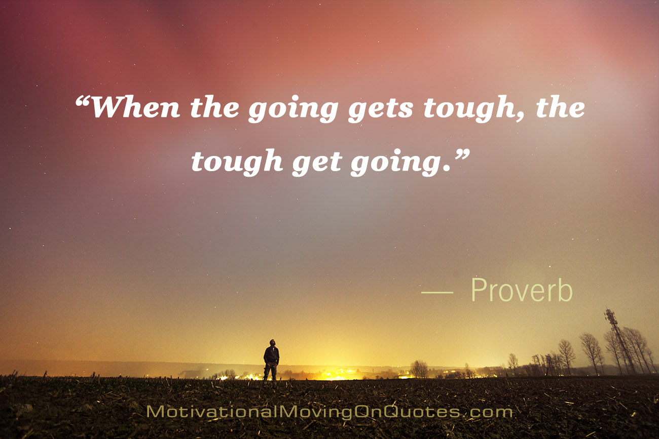 When Things Get Tough Quotes Quotesgram